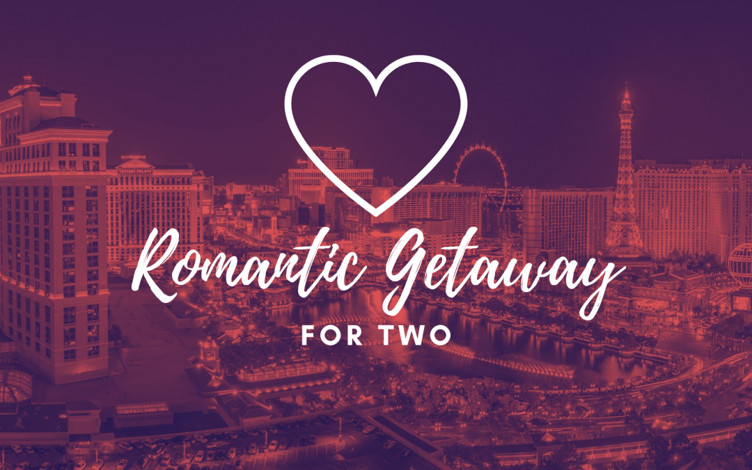 Win the Ultimate Romance Getaway to Las Vegas from Travel Life Services!